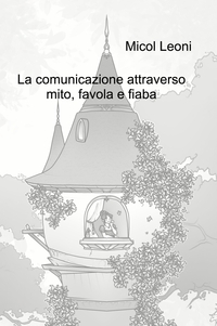 La comunicazione attraverso mito, favola e fiaba