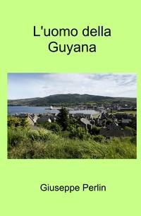 L'uomo della Guyana