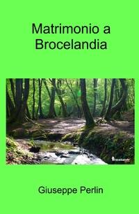 Matrimonio a Brocelandia