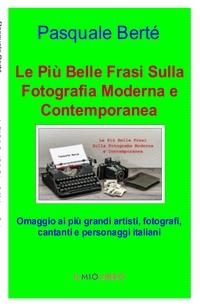 Le Più Belle Frasi Sulla Fotografia Moderna e Contemporanea