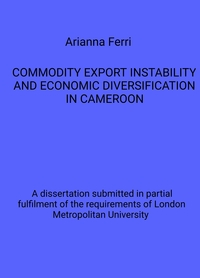 COMMODITY EXPORT INSTABILITY AND ECONOMIC DIVERSIFICATION IN CAMEROON