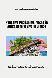 Pensalva Publishing: Anche in Africa Nera si vive in Bianco