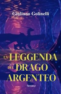 LA LEGGENDA DEL DRAGO ARGENTEO
