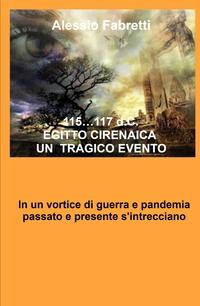 115…117 d.C. EGITTO CIRENAICA UN TRAGICO EVENTO
