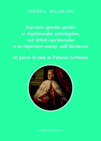 Tractatvs ignobis spiritis ac deprimendas astrologiam, sed virtuti reprimendae et de imperater musej: sull'inconscio
