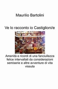 Ve lo racconto io Castiglioni/e