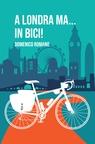 A Londra ma… In bici!