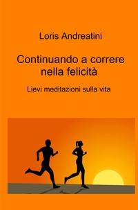 Continuando a correre nella felicità