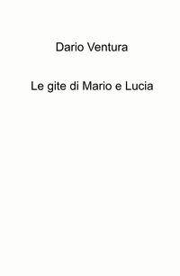 Le gite di Mario e Lucia