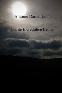 Piante Incredule e Leoni