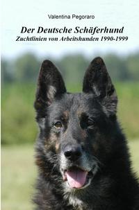 Der Deutscher Schäferhund Zuchtlinien von Arbeitshunden 1990-1999