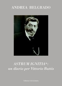 ASTRUM IGNITIA*: un diario per Vittorio Buttis