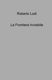 La Frontiera Invisibile