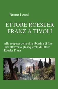 ETTORE ROESLER FRANZ A TIVOLI