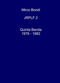Quinta Banda 1979 -1982