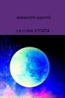 copertina LA LUNA STORTA