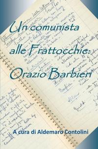 Un comunista alle Frattocchie: Orazio Barbieri