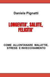LONGEVITA,' SALUTE, FELICITA'