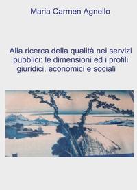 Alla ricerca della qualità dei servizi pubblici: le dimensioni e i profili giuridici, economici e sociali