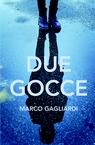 DUE GOCCE