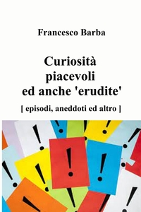 Curiosità piacevoli ed anche 'erudite'