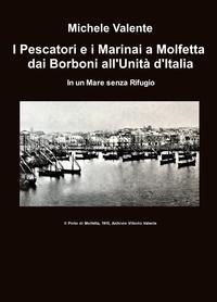 I Pescatori e i Marinai a Molfetta dai Borboni all'Unità d'Italia.