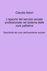 L'apporto del servizio sociale professionale nel sistema delle cure palliative