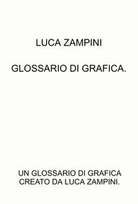 GLOSSARIO DI GRAFICA.