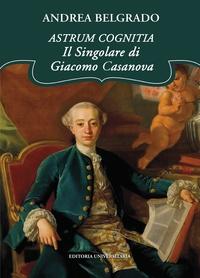 ASTRUM COGNITIA. Il Singolare di Giacomo Casanova