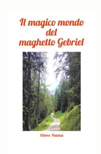 IL MAGICO MONDO DEL MAGHETTO GEBRIEL