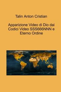 Apparizione Video di Dio dai Codici Video SSS666NNN e Eterno Ordine