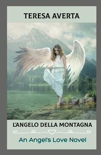 L'ANGELO DELLA MONTAGNA