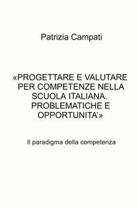 «PROGETTARE E VALUTARE PER COMPETENZE NELLA SCUOLA ITALIANA. PROBLEMATICHE E OPPORTUNITA'»