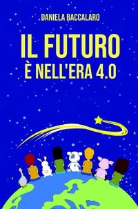 IL FUTURO E' NELL'ERA 4.0