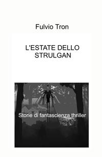 L'ESTATE DELLO STRULGAN
