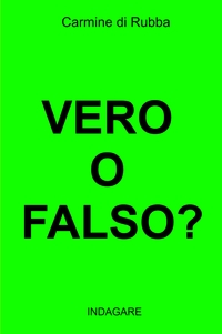 VERO O FALSO?