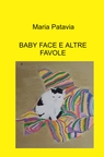 BABY FACE E ALTRE FAVOLE