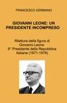 GIOVANNI LEONE: UN PRESIDENTE INCOMPRESO