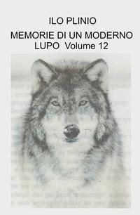 MEMORIE DI UN MODERNO LUPO Volume 12