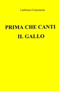 PRIMA CHE CANTI IL GALLO