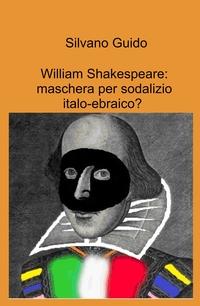 William Shakespeare: maschera per sodalizio italo-ebraico?