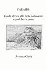 CARAIBI. Guida storica alle Isole Sottovento e...