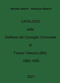 Catalogo delle Delibere del Consiglio Comunale di Frasso Telesino (BN) 1882-1956