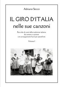 Il giro d'Italia nelle sue canzoni – Volume Primo