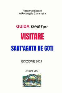 Guida SMART per visitare Sant'Agata de Goti