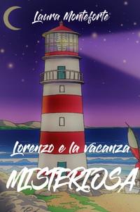 Lorenzo e la vacanza misteriosa