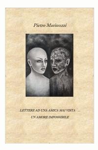 Lettere ad una amica mai vista … un amore impossibile