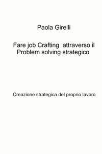 Fare job Crafting attraverso il Problem solving strategico