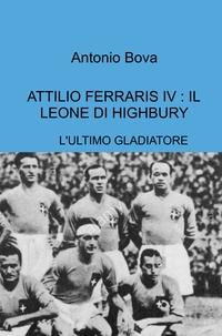 ATTILIO FERRARIS IV : IL LEONE DI HIGHBURY