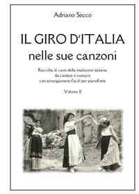 Il giro d'Italia nelle sue canzoni – Volume Secondo